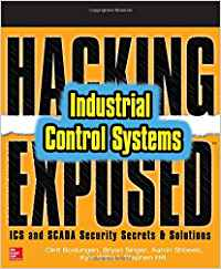 Hacking Exposed Industrial Control Systems - Clint Bodungen - Bryan Singer - Stephen Hilt - Kyle Wilhoit - Aaron Shbeeb